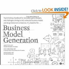 Business Model Generation: A Handbook for Visionaries, Game Changers, and Challengers - From £12.00