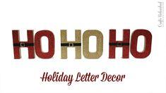 Homemade Christmas Decorations: Ho Ho Ho Holiday Letters