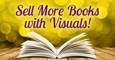Authors: Here's how to sell more books usinirg easy-to-make images featuring quotes from your book! It's visual marketing 101 for authors.