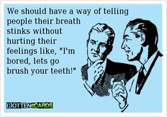 Bad Breath, how can you not smell your own breath?