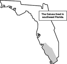 The Calusa Indians inhabited southern portions of Florida