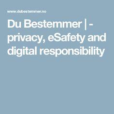 Du Bestemmer | - privacy, eSafety and digital responsibility