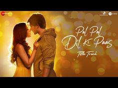 Pal Pal Dil Ke Paas –Title | Arijit Singh | Karan Deol, Sahher | Parampara, Sachet, Rishi Rich - YouTube