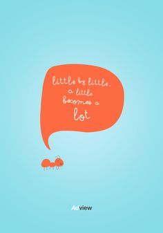 """Little by little, a little becomes a lot"" #quotes #frase #inspiration"