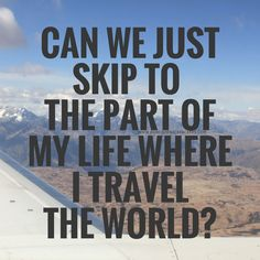 Yes please! Love travel sayings and quotes :)!