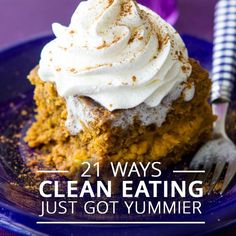 21 Ways Clean Eating Just Got Yummier! You'll never guess you're eating clean foods with these 21 delicious recipes. #recipes #easyrecipes
