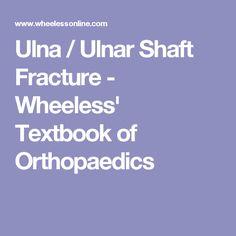 Ulna / Ulnar Shaft Fracture - Wheeless' Textbook of Orthopaedics