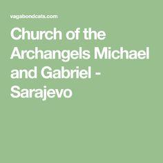 Church of the Archangels Michael and Gabriel - Sarajevo