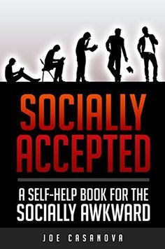 Socially Accepted: A Self-Help book for the Socially Awkward by Joe Casanova, http://smile.amazon.com/dp/B00LEWYH84/ref=cm_sw_r_pi_dp_zsHVub1Q0A93D