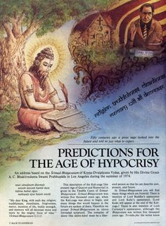 Predictions for the Age of Hypocrisy Fifty centuries ago a great sage looked into the future and told us just what to expect. An address based on the Srimad-Bhagavatam of Krsna-Dvaipayana Vyasa… Vedas India, Hindu Vedas, Hinduism History, Ancient History, Mahabharata Quotes, Indian Saints, Indian Philosophy, General Knowledge Facts, Science