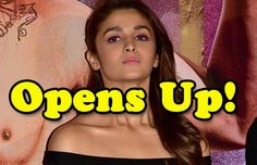 Udta Punjab Starrer Alia Bhatt Opens Up On Her Break-Up And How It Affected Her!