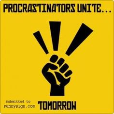 Procrastinators sign