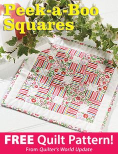 Peek-a-Boo Squares Download from Quilter's World newsletter. Click on the photo to access the free pattern. Sign up for this free newsletter here: AnniesNewsletters.com.