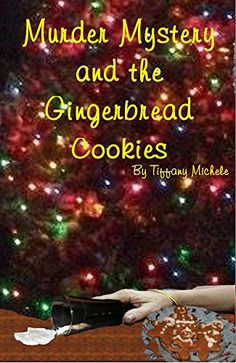 Murder Mystery and the Gingerbread Cookies (Hollybrooke Mysteries Book 1) by [Michele, Tiffany]