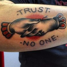 If you're looking for trust no one tattoos visit our site today. We have trust no one tattoos and explain the meaning behind the tattoo style. Traditional Style Tattoo, Traditional Ink, American Traditional, Great Tattoos, Small Tattoos, Tattoos For Guys, Trust No One Quotes, Life Quotes, Protection Tattoo