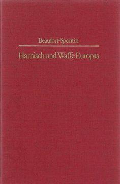 Harnisch und Waffe Europas * Militärische Ausrüstung im 17. Jahrhundert * 1982
