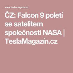 ČZ: Falcon 9 poletí se satelitem společnosti NASA | TeslaMagazín.cz Tesla Motors, Nasa