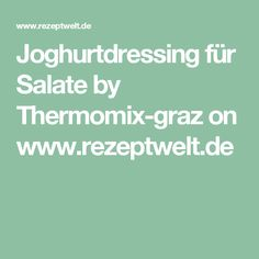 Joghurtdressing für Salate  by Thermomix-graz on www.rezeptwelt.de