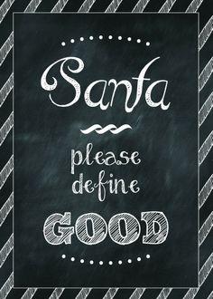 "FREE Christmas Printable – 5×7 ""Santa please define Good"" | techmomogy.com"