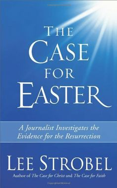 The blueprint brennan dunn finished 31213 a book a week the case for easter journalist investigates the evidence for the resurrection by lee strobel malvernweather