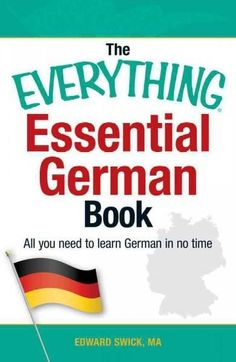 The Everything Essential German Book: All You Need to Learn German in No Time