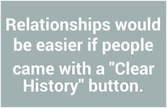 "#MatrimonyQuotes - ""Relationships would be easier if people came with a 'Clear History' button."""