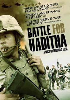 """Battle for Haditha"", war drama film by Nick Broomfield (UK, 2007) Warning, story based on actual military action taken in Haditha contains disturbing footage and behavior, viewer discretion advised."