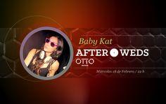 Como cada miércoles, nuestros Afterweds se llenan de música y diversión.   Esta noche tienes una cita en OTTO Madrid con Baby Kat. ¡No lo olvides!