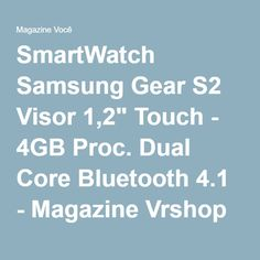 "SmartWatch Samsung Gear S2 Visor 1,2"" Touch - 4GB Proc. Dual Core Bluetooth 4.1 - Magazine Vrshop"