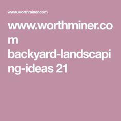 www.worthminer.com backyard-landscaping-ideas 21