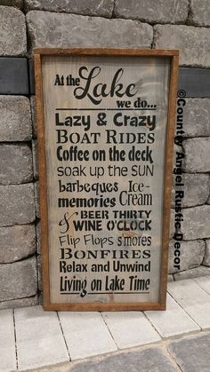 Fun times at the LAKE, whether its boat rides, bonfires, having a drink with friends, or just relaxing....this sign is perfect to hang at the lake. At the Lake- we do..... Lake Rules, typography/subway sign The first picture is shown in black with white lettering, the second