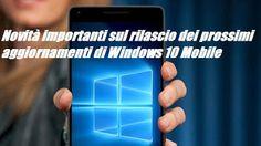 UNIVERSO NOKIA: Novità miglioramenti Windows 10 Mobile: importanti...