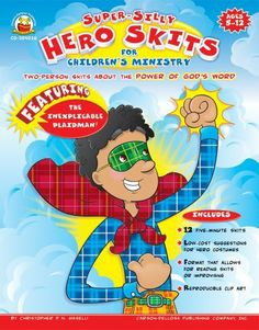 Super-Silly Hero Skits for Children's Ministry, Grades K - 7: Two-Person Skits about the Power of God's Word! by Christopher P. N. Maselli, http://www.amazon.com/dp/1600224423/ref=cm_sw_r_pi_dp_747-sb0N8DP21