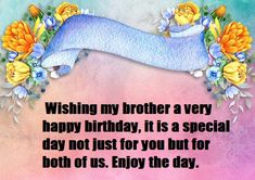 Birthday Wishes for Brother Birthday Wishes Messages, Happy Birthday Wishes, Birthday Message For Brother, Very Happy Birthday, Brother Sister, Blessing, Just For You, Joy, Smile