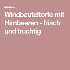Windbeuteltorte mit Himbeeren - frisch und fruchtig