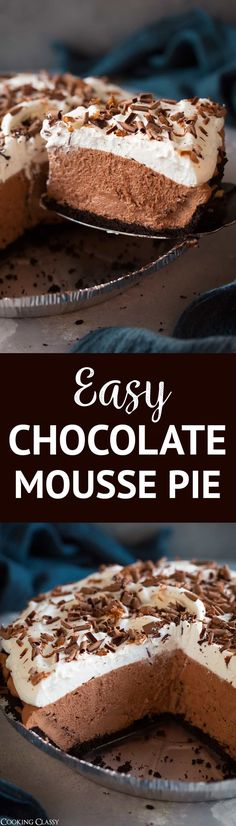 Easy Chocolate Mousse Pie - this pie is TO DIE FOR! So chocolatey, so fluffy, so rich, so creamy. Its absolutely perfect and unbelievably easy to make! via Jaclyn Cooking Classy Tart Recipes, Sweet Recipes, Baking Recipes, Easy Chocolate Mousse, Chocolate Desserts, Chocolate Chips, Easy Desserts, Delicious Desserts, Yummy Food
