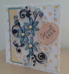 Quilled flowers get well card