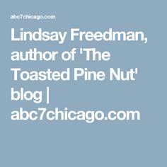 Lindsay Freedman, author of 'The Toasted Pine Nut' blog | abc7chicago.com