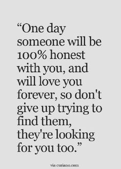 Quotes, life quotes, love quotes, best life quote , quotes about moving on Inspirational Quotes About Love, Great Quotes, Inspiring Sayings, Quotes About Finding Love, Quotes About Honesty, Quotes About Future Love, Quotes About Being Honest, Quotes About Dating, Quotes About Boyfriends
