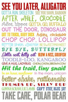 See You Later Alligator. After While Crocodile. After While Crocodile, Cute Quotes, Funny Quotes, See You Later Alligator, Tarjetas Diy, Teacher Signs, Motto, Subway Art, Kids And Parenting