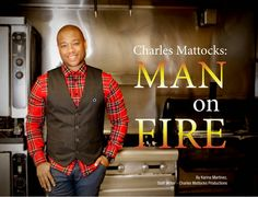 "The Pursuit of Wholeness Show featuring Charles Mattocks ""Trial By Fire"", Celebrity Chef Shares His Passion For Raising Awareness About Painful Chronic Disease CRPS/RSD Celebrity Chef, Emmy Nominat..."