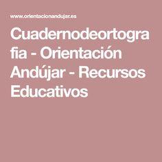Cuadernodeortografia - Orientación Andújar - Recursos Educativos