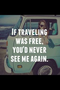 New Ideas for travel tattoo quotes adventure wanderlust Travel Maps, Free Travel, Quote Travel, Life Quotes Travel, Funny Travel Quotes, Funny Quotes, Bus Travel, Hilarious Memes, Beach Travel
