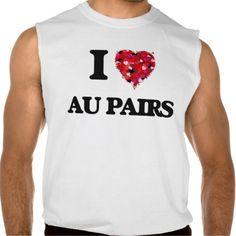I love Au Pairs Sleeveless Shirt Tank Tops