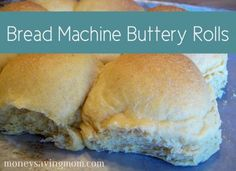 Bread Machine Buttery Rolls: Everyone loves hot rolls and these are easy!