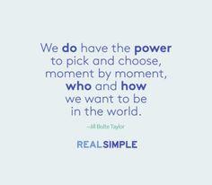 Inspiring words from Jill Bolte Taylor.