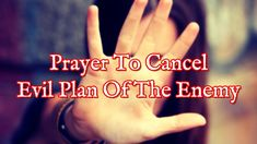 Prayer To Cancel Evil Plan Of The Enemy - Prayers Against Evil Plans - YouTube