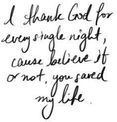 I thank God for every single night, cause believe it or not, you ...