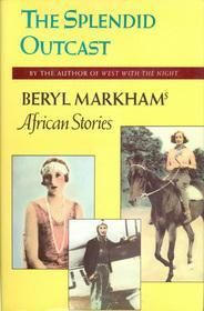 The Splendid Outcast: Beryl Markham's African Stories All About Africa, Out Of Africa, West With The Night, Beryl Markham, Books To Read, My Books, In And Out Movie, Literary Quotes, Altered Books