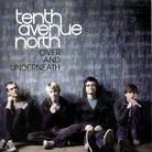 Tenth Avenue North - Over and Underneath .. Nice one .. really nice one ..